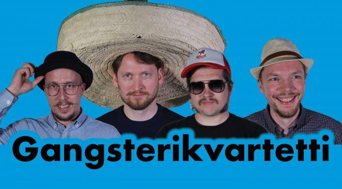 Gangsterikvartetti ep ulkona nyt!